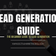 Lead Generation Guide - Definition, Benefits and How To Generate Leads