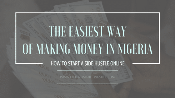 THE-EASIEST-WAY-OF-MAKING-MONEY-IN-NIGERIA.png