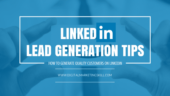 How To Generate Leads On LinkedIn To Drive More Sales