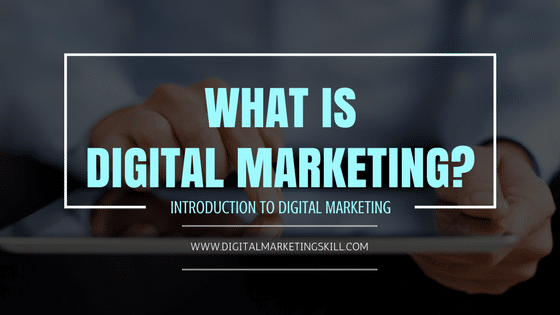 What is Digital Marketing? A Complete Step by Step Guide For Beginners