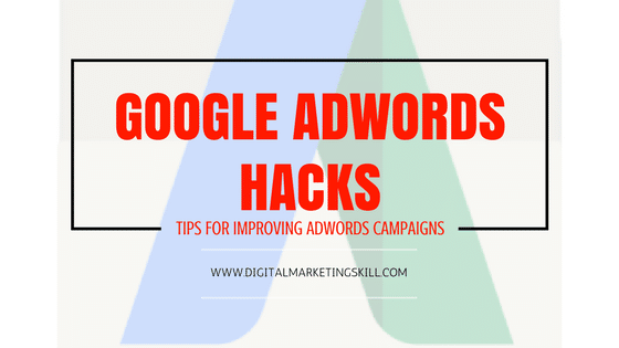 Google Adwords Hack_Tips For Improving Your AdWords Campaign Performance